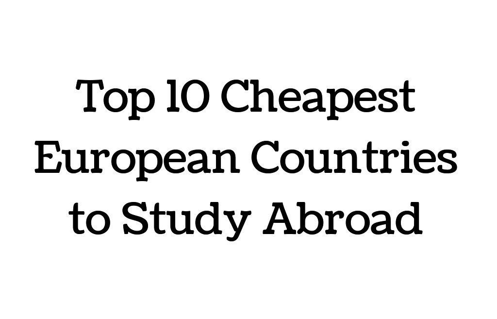 The 4 Best Countries To Study Abroad For Cheap (Even Free ...
